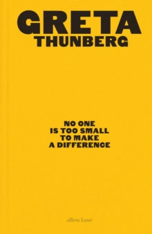 No One Is Too Small To Make A Difference | G. Thunberg