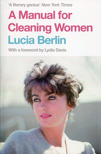 A Manual for Cleaning Women | Lucia Berlin