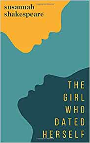 The Girl Who Dated Herself | Susanna Shakespeare