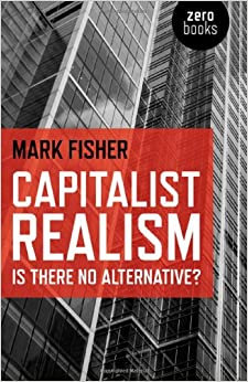 Capitalism Realism | Mark Fisher