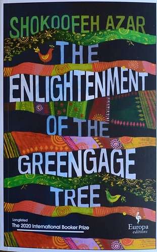 The Enlightenment of the Greengage Tree | Shokoofeh Azar