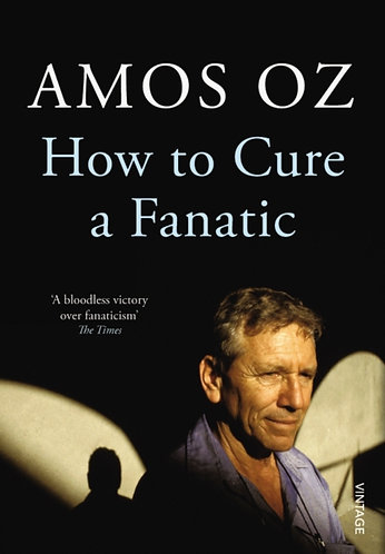 How To Cure a Fanatic | Amos Oz