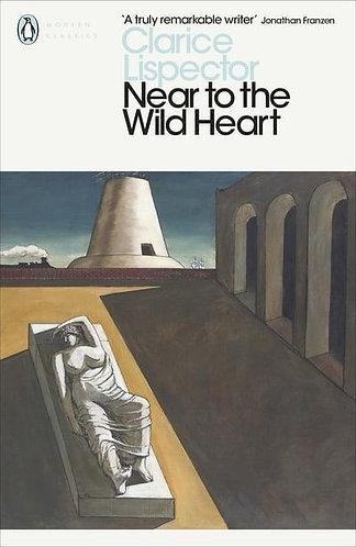 Near to the Wild Heart   Clarice Lispector