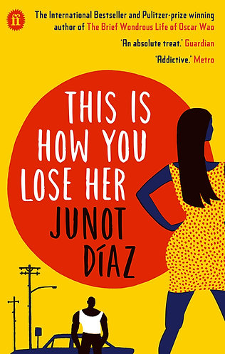 This Is How Youy Lose Her | Junot Diaz