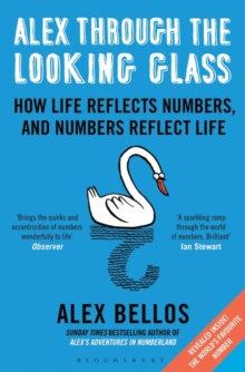 Alex Through the Looking-Glass   Alex Bellos