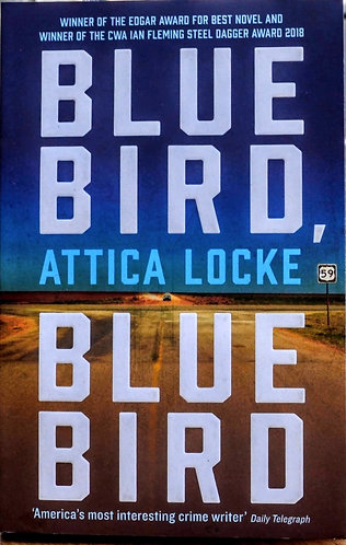 Blue Bird Blue Bird | Attica Locke