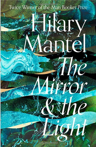 The Mirror & The Light | Hilary Mantel