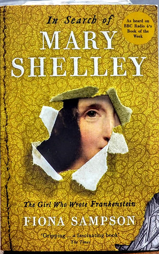 In Search of Mary Shelley | Fiona Sampson