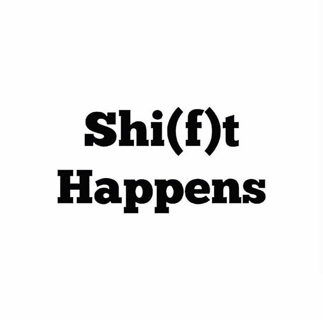 shift happens shit happens life quote motivation