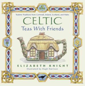 Celtic Tea With Friends