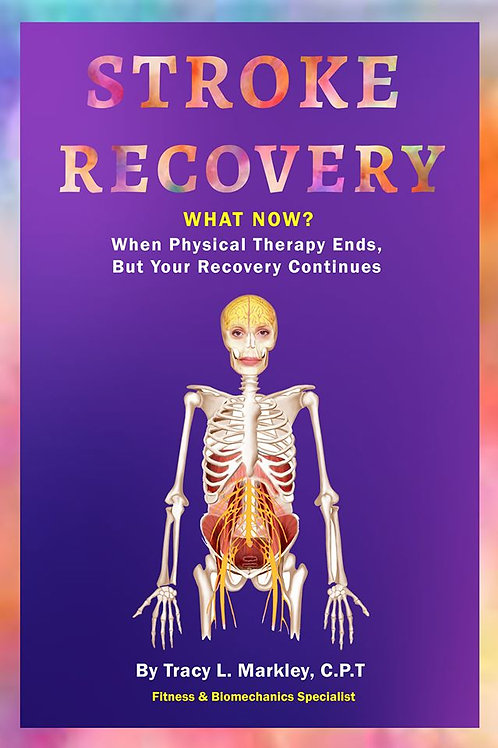 Stroke Recovery What Now? When Physical Therapy Ends But Your Recovery Continues