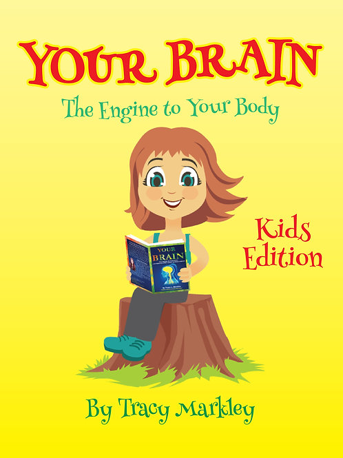 Your Brain The Engine to Your Body KIDS EDITION