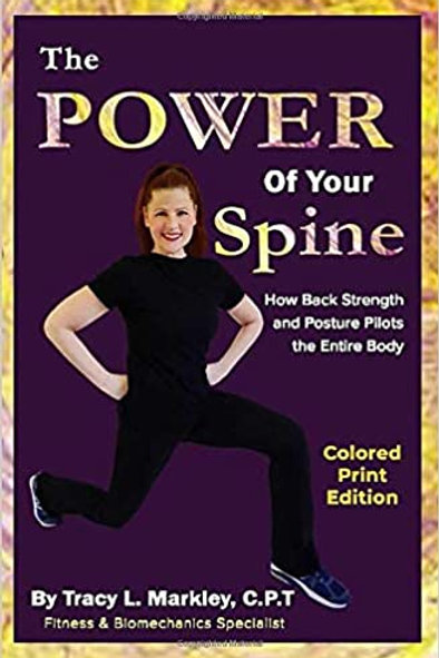 The Power of Your Spine By Tracy L. Markley Colored Edition
