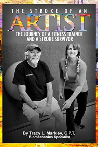 The Stroke of An Artist, The Journey of A Fitness Trainer and A  Stroke Survivor