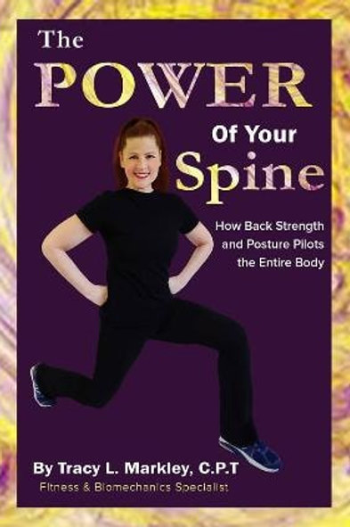 The Power of Your Spine How Back Strength and Posture Pilots the Entire Body
