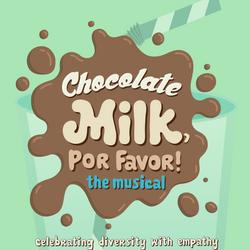 Chocolate Milk, Por Favor!