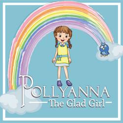 Pollyanna: The Glad Girl