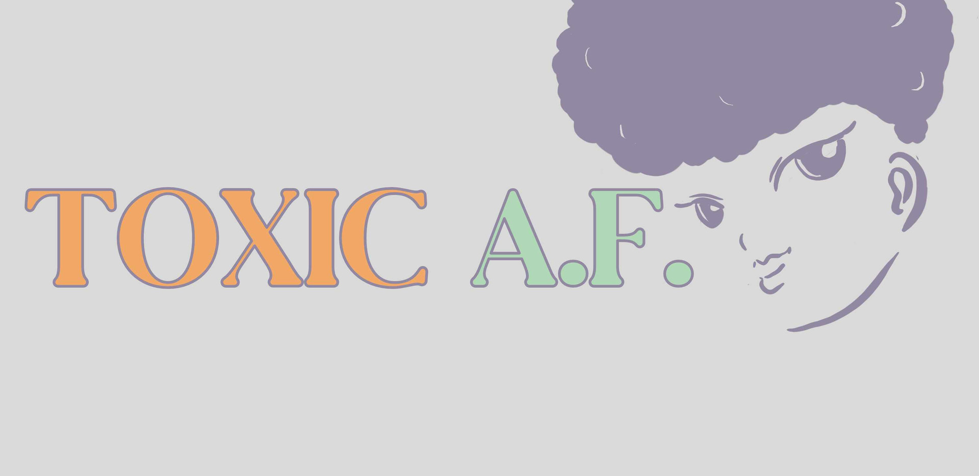 Toxic AF Draft 3