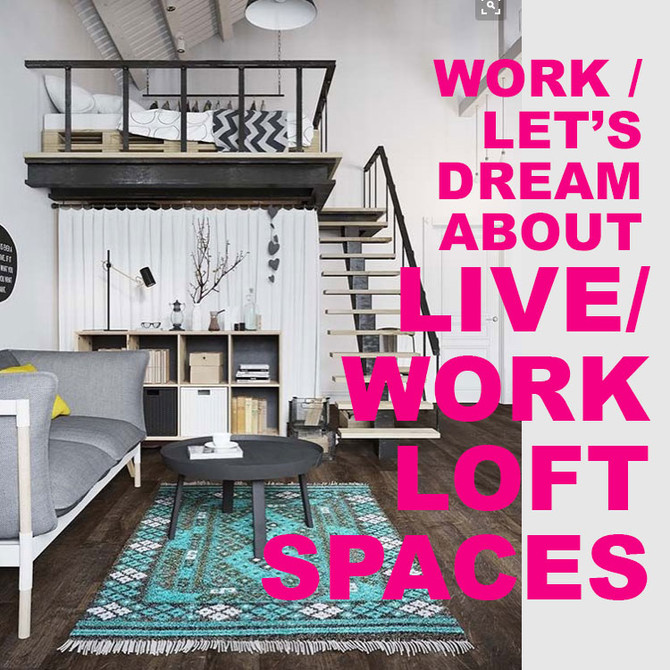 WORK / Loft Spaces, A Love Story