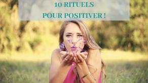 10 Rituels pour Positiver !