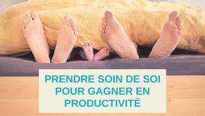 Prendre soin de soi pour gagner en productivité