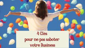 4 Clés pour ne pas saboter votre Business