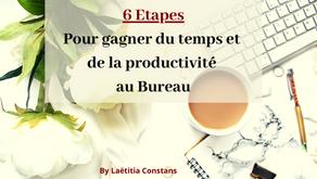 6 Étapes pour gagner du temps et en productivité au bureau.