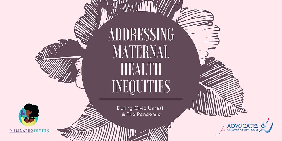 Addressing Maternal Health Inequities w/ ACNJ