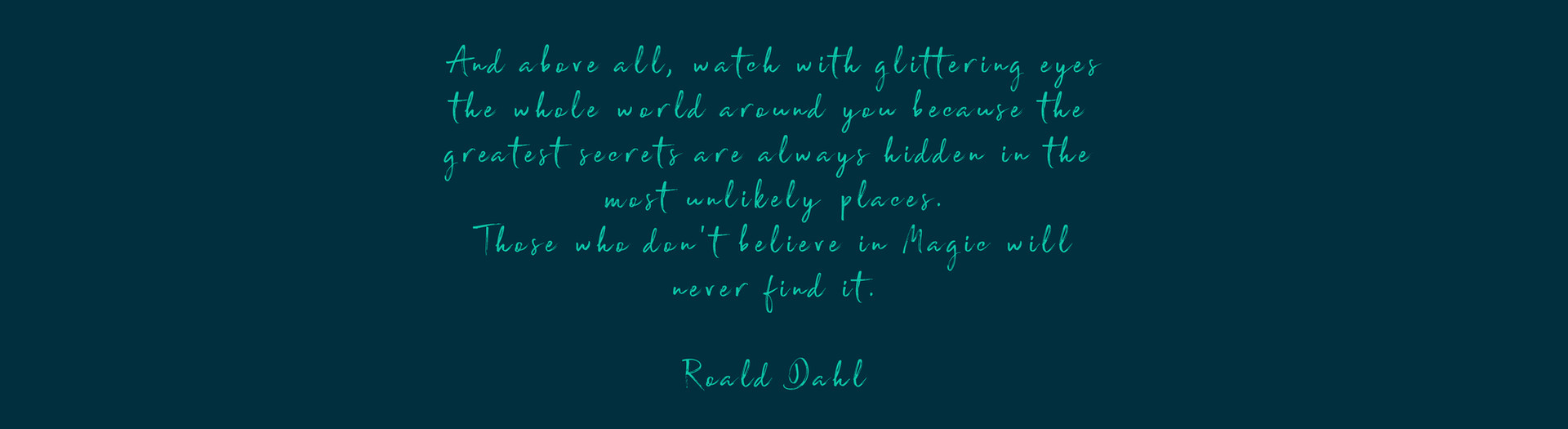 ROALD DAHL MAGIC QUOTE-CROP copy.jpg
