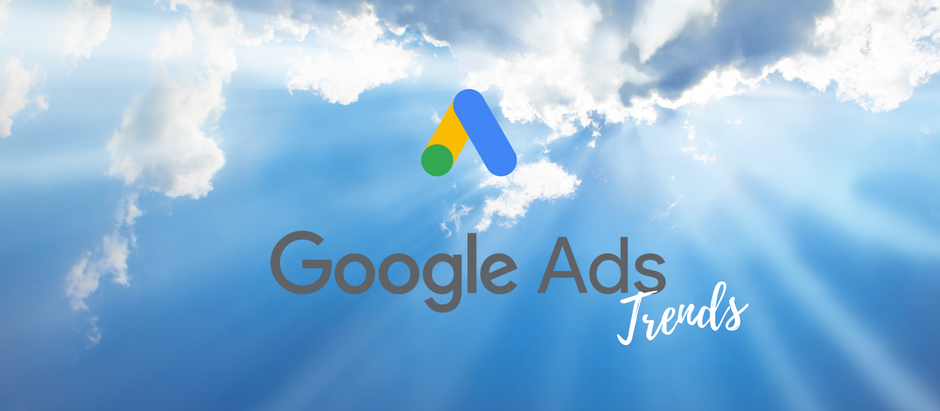 Google Ads trends now and in the future