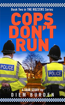 Cop don't Run The Rozzers by Diem Burden