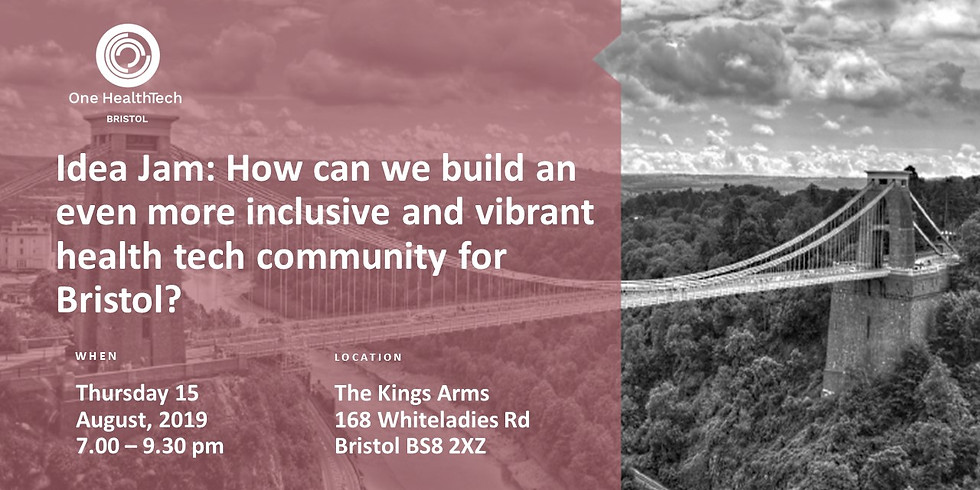 Idea Jam: How can we build an even more inclusive and vibrant health tech community for Bristol?