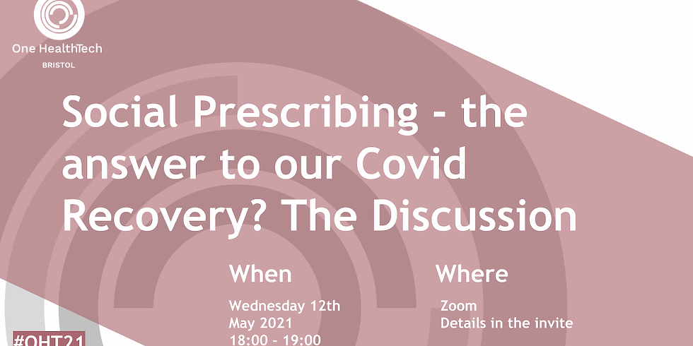 Social Prescribing - the answer to our Covid Recovery? The Discussion (Bristol)