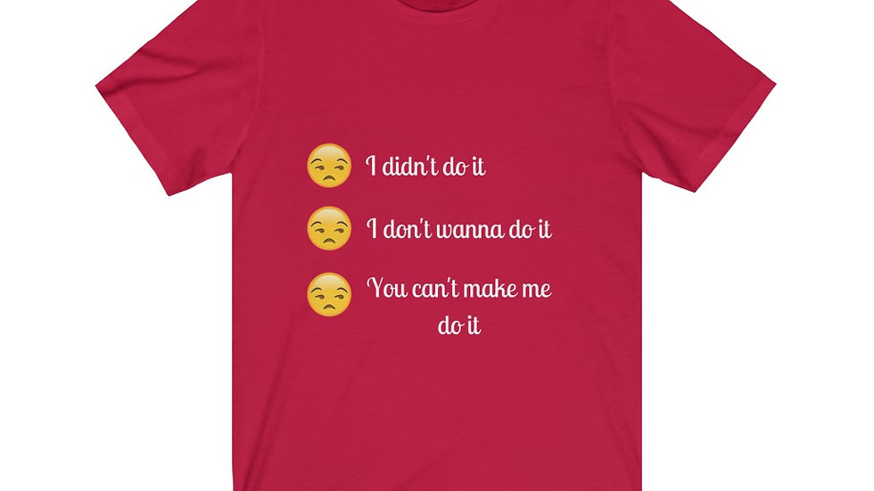 """""""I didn't do it"""" Jersey Short Sleeve Tee (white letters)"""