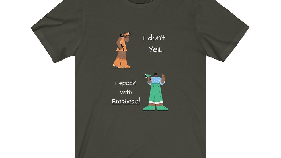 """""""I Don't Yell"""" Tee (white letters)"""