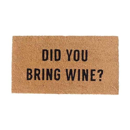 שטיח סף כניסה לבית או לבניין Did You Bring Wine?