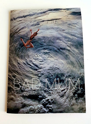 Bad Mum Zine 001 - Sometimes the truth hurts