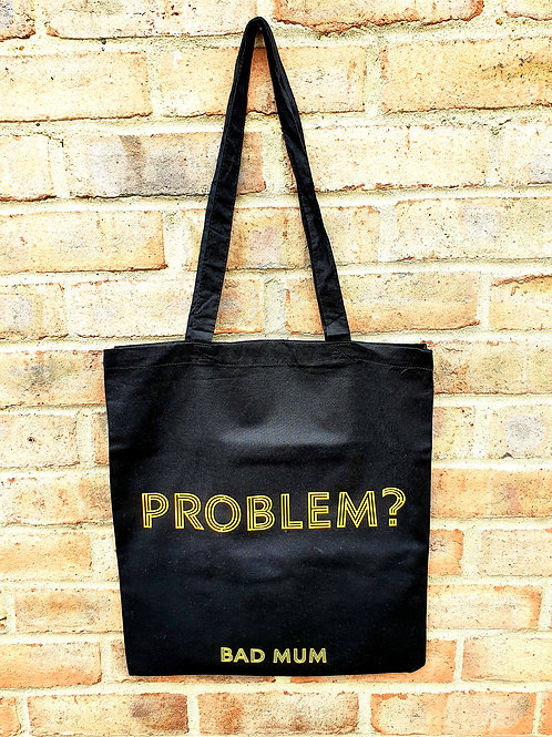 Bad Mum PROBLEM bag