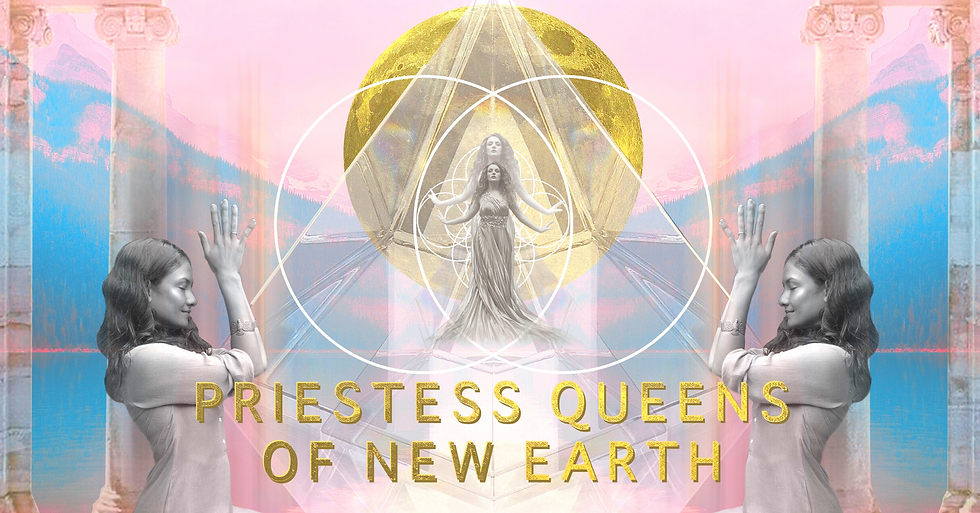 Community of Light. Activating re-Awakening the Ancient Lineage of the Temples. The Priestess Sisterhood Community. Highest Mastery, timeline, activations, circles, retreats for women and men.
