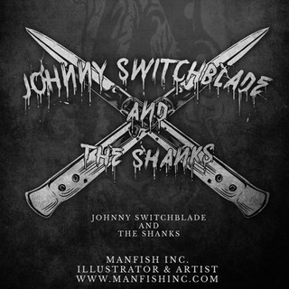 Client- Johnny Switchblade and The Shanks