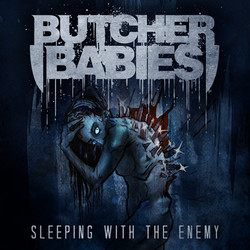 Sleeping With the Enemy - Butcher Babies