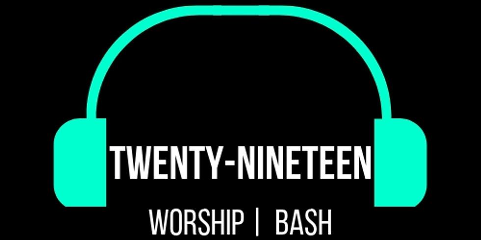 Twenty-Nineteen Worship | Bash
