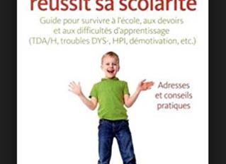 """Livre """"Mon enfant réussit sa scolarité, guide pour survivre à l'école, aux devoirs et aux d"""