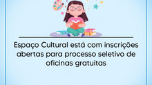 Espaço Cultural está com inscrições abertas para processo seletivo de oficinas gratuitas