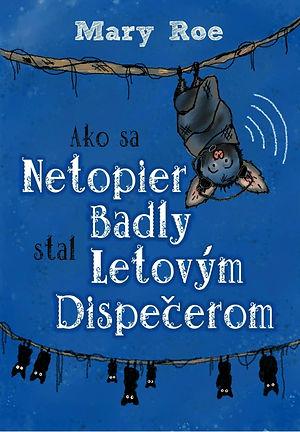 Ako sa netopier Badly stal letovým dispečerom