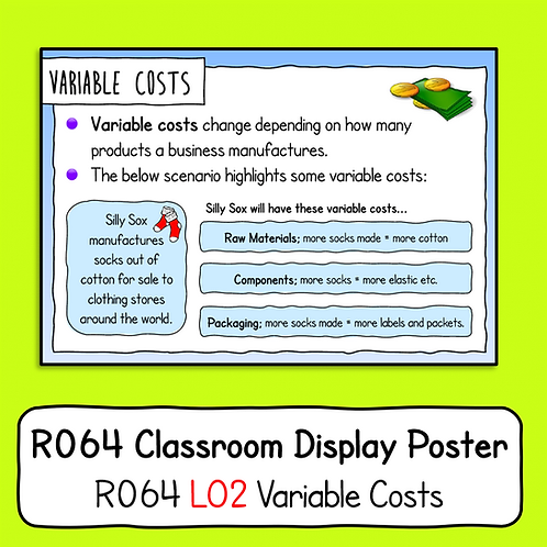 R064 LO2 - Explaining Variable Costs Poster / Handout