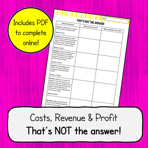Topic 1.3.2 - That's not the Answer! Costs, Revenue & Profit