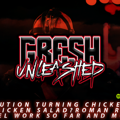 Gresh Unleashed Podcast: Retribution Turning Chicken S**T into Chicken Salad?
