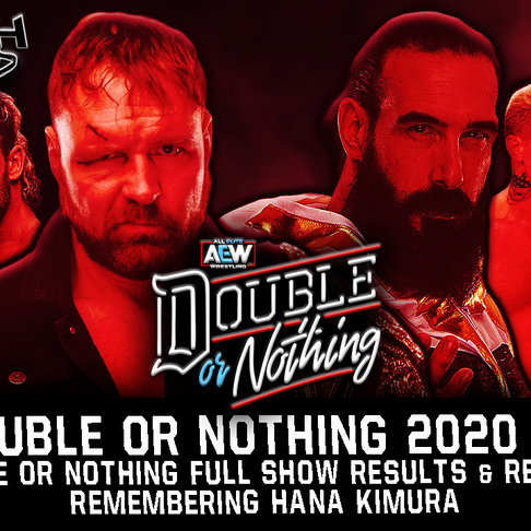 GRESH UNLEASHED PODCAST: AEW Double Or Nothing 2020 Review, Remembering Hana Kimura