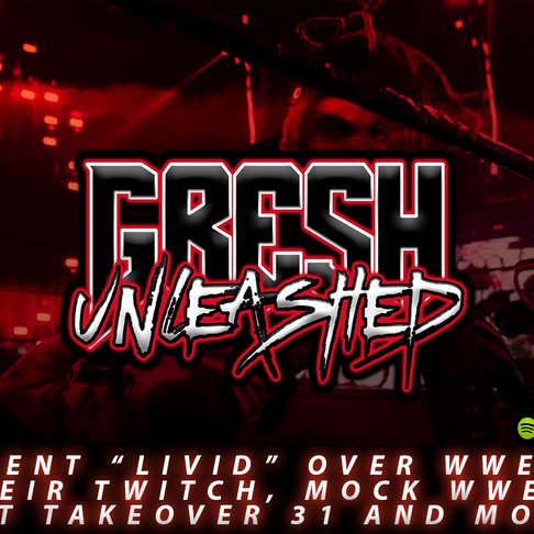 "Gresh Unleashed Podcast: WWE Talent ""Livid"" Over Twitch Takeover"